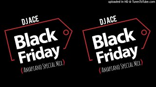 New mix🚨🚨🚨 dj ace - black friday (amapiano special mix) download link: https://www.datafilehost.com/d/04fb3e86 get in touch with facebook: twit...