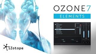 iZotope Ozone 7 Elements - Mastering Made Easy