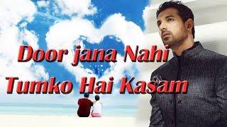 Gambar cover Door jana Nahi Tumko Hai Kasam - 2018 | Heart Touching Song