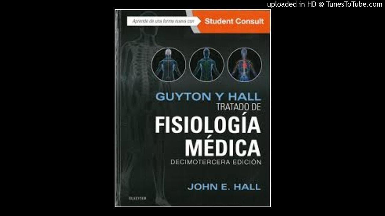 AUDIO LIBRO TRATADO DE FISIOLOGIA MEDICA DE GUYTON y Hall 13 EDICION ...
