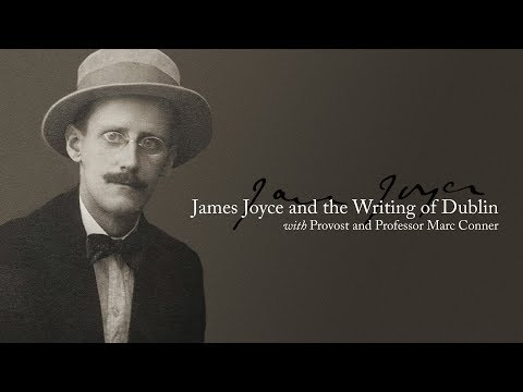 "Alumni College 2017: Marc Conner's ""James Joyce and the Writing of Dublin"""