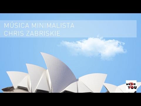 Música relajante y minimalista, para trabajar, estudiar o meditar por Chris Zabriskie