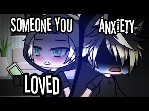 Someone you loved + Anxiety// GLMV // Part 4 (1/3)