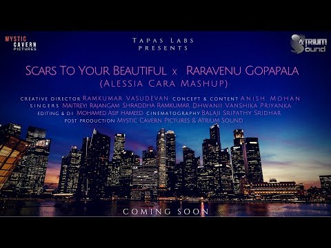 Scars To Your Beautiful x Raravenu Gopapala (Alessia Cara Mashup) - Singapore Labs