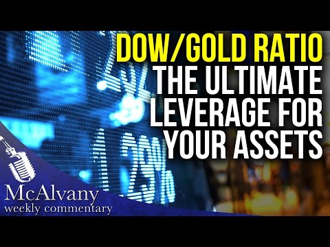 Dow/Gold Ratio: The Ultimate Leverage for your Assets | McAl