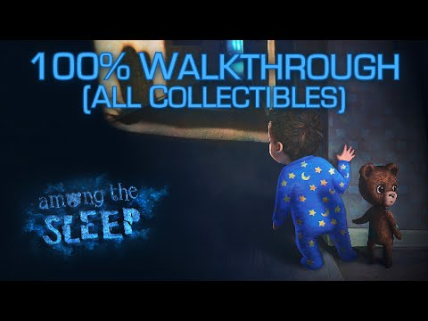 Among the Sleep - 100% Full Game Walkthrough - All Collectibles/Drawing & Achievements/Trophies
