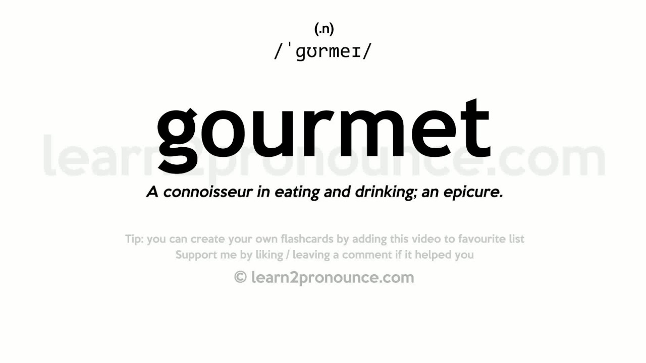 Attractive Gourmet Pronunciation And Definition