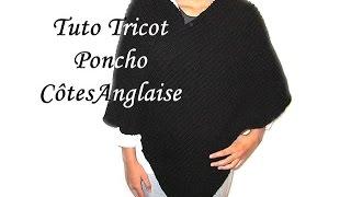 TUTO TRICOT PONCHO EN COTES ANGLAISE AU TRICOT FACILE !!!!! EASY KNITTING TUTORIAL