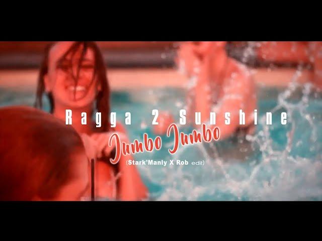 Ragga 2 Sunshine - Jambo Jambo Jambo 2021 (Stark'Manly X Rob Edit)