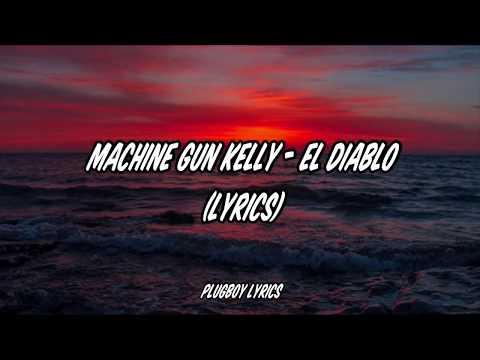 Machine Gun Kelly – El Diablo Lyrics