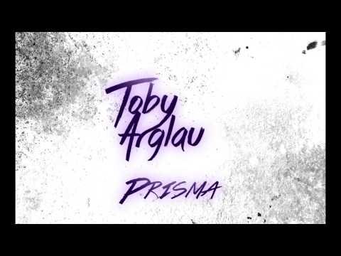 Toby Arglau - Prisma (Original Mix)