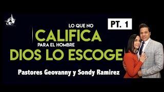 Lo Que No Califica Para El Hombre Dios lo Escoge   Pastores Geovanny y Sondy Ramirez