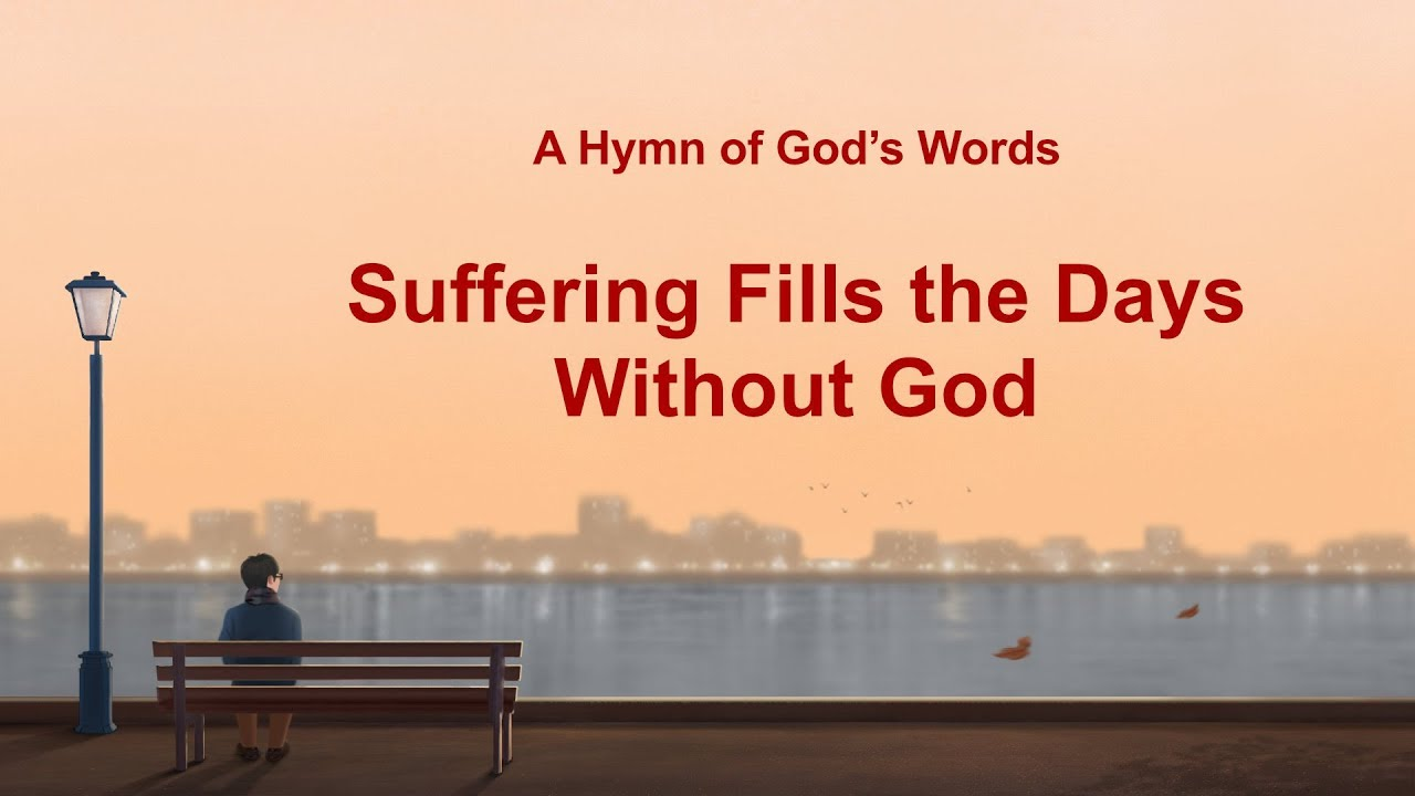 """English Christian Hymn With Lyrics   """"Suffering Fills the Days Without God"""""""