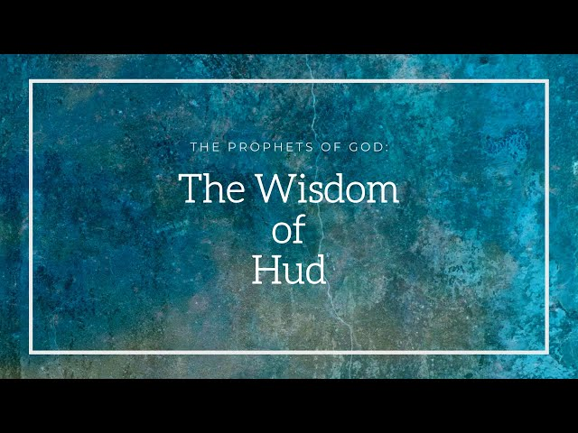 The Prophets of God |The Wisdom of Hud | Sheikh Azhar Nasser