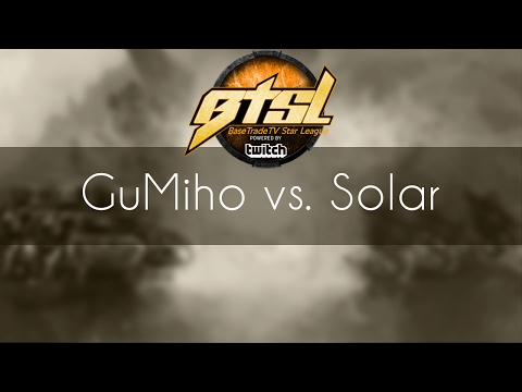 GuMiho vs. Solar - TvZ - BaseTradeTV StarLeague S2E3