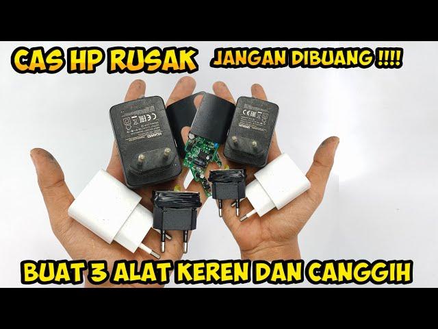 3 cara manfaatkan Cas HP rusak menjadi barang berguna