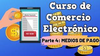 Curso de Comercio Electrónico Parte 4 - Medios de pago