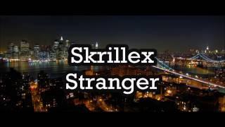 Skrillex - Stranger (Lyrics) Español/Ingles