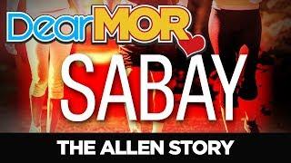 "Dear MOR: ""Sabay"" The Allen Story 07-19-18"
