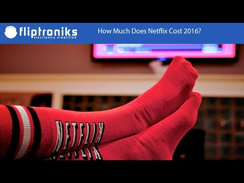 How Much Does Netflix Cost 2016?  Fliptroniks.com