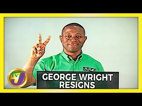 Jamaica Labour Party George Wright Resigns from Party | TVJ News - June 4 2021
