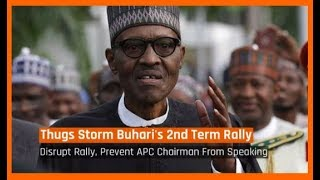 Nigeria News Today: Thugs Disrupt President Buhari's Second Term Rally  (23/04/2018)