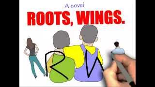 Friends and Friendship- ROOTS, WINGS-a novel.