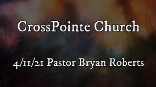 04/11/21 - Pastor Bryan Roberts - The Good Samaritan