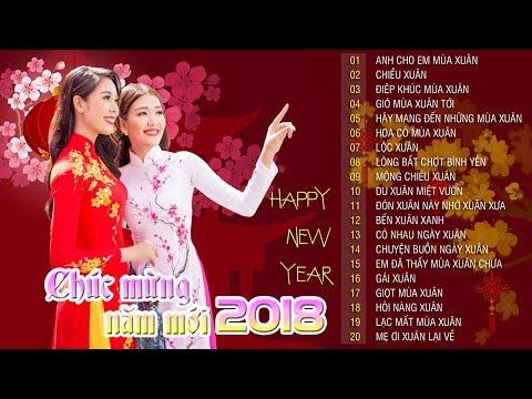 Anh Cho Em Mùa Xuân - Nhạc Xuân 2018 Nhạc Tết 2018 MỚI NHẤT, HAY NHẤT - Liên Khúc Nhạc Xuân Mậu Tuất