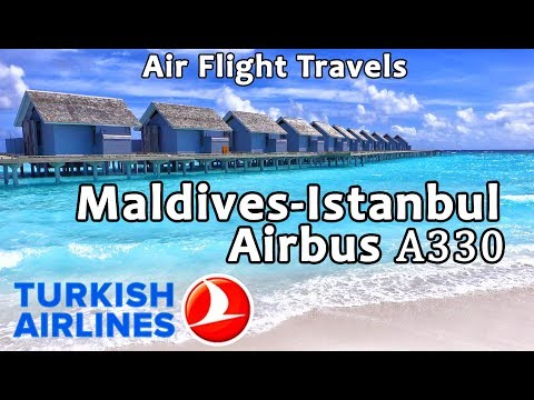 Trip Report : Turkish Airlines | Maldives to Istanbul | TK731 | A330 | Economy | MLE-IST