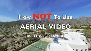 Real Estate Video: How NOT To Use Aerial Video In Real Estate