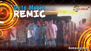 Remix Duta Music - Acara Dusun 6 Kampung Baru