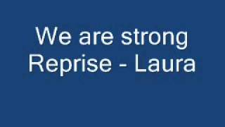 Laura - We are strong Reprise