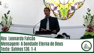 A bondade eterna de Deus   Rev. Leonardo Falcão   IPBV