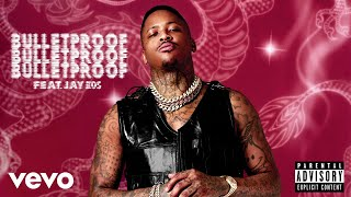YG ft. Jay 305 - Bulletproof (Official Audio)