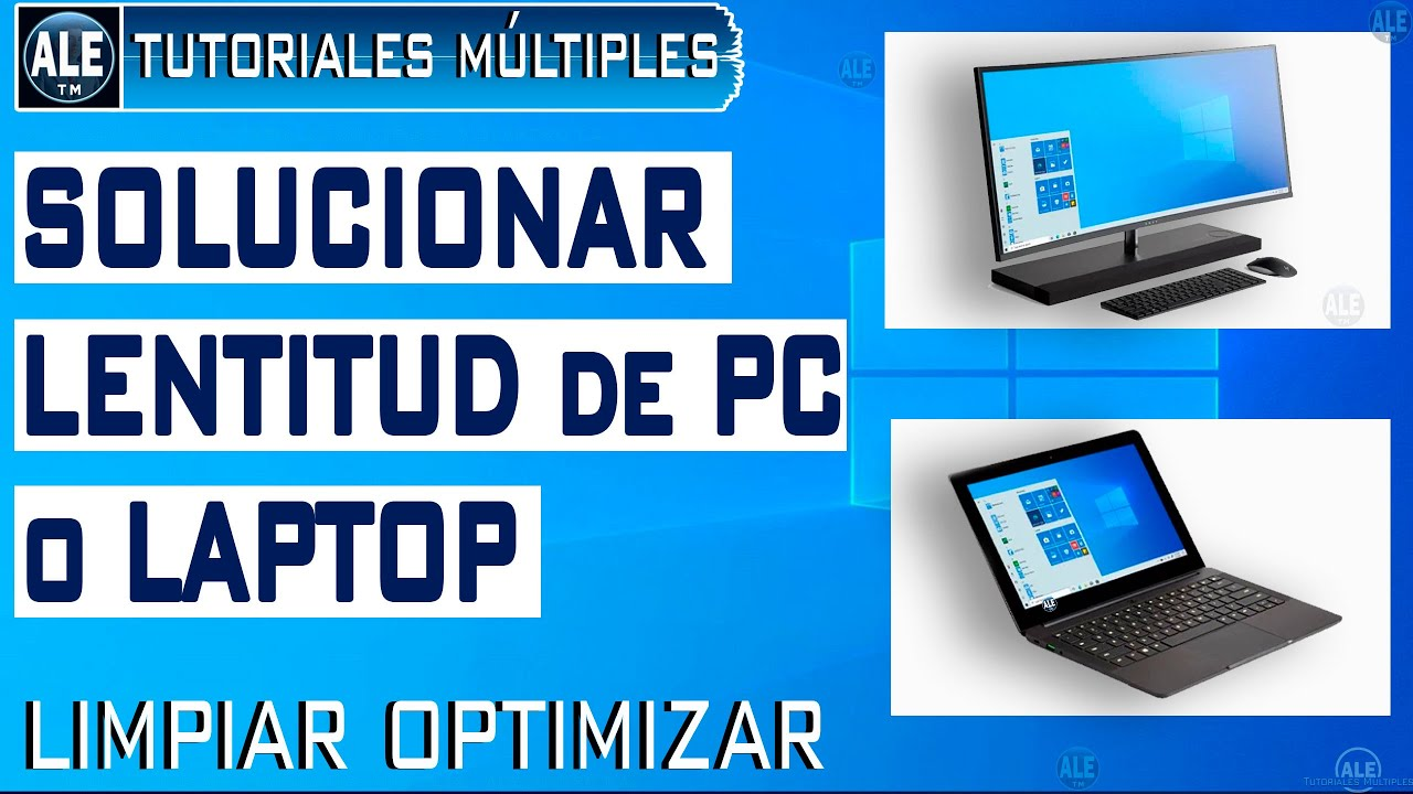 Como Solucionar La Lentitud De Mi Pc o Laptop | Limpiar Optimizar y Acelerar Pc En Windows 10, 8, 7