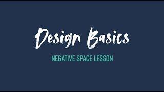 NEGATIVE SPACE | Design Basics Episode 1