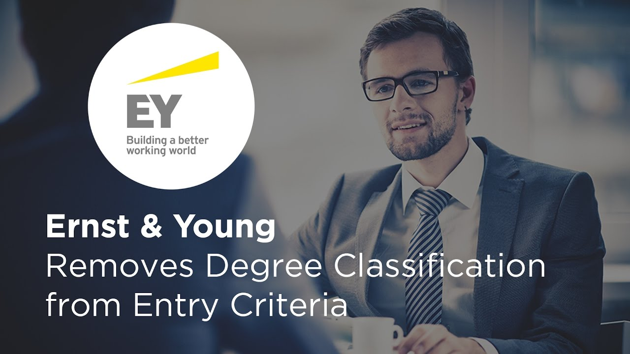 ernst young removes degree classification from entry criteria ernst young removes degree classification from entry criteria simplilearn