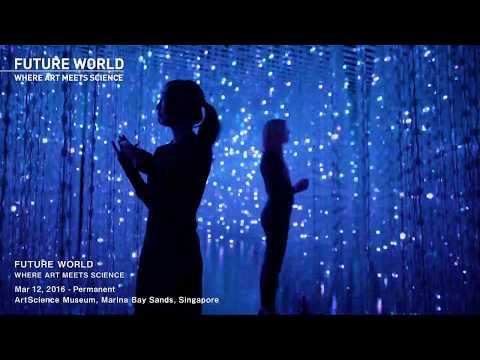 FUTURE WORLD at ArtScience Museum, Singapore