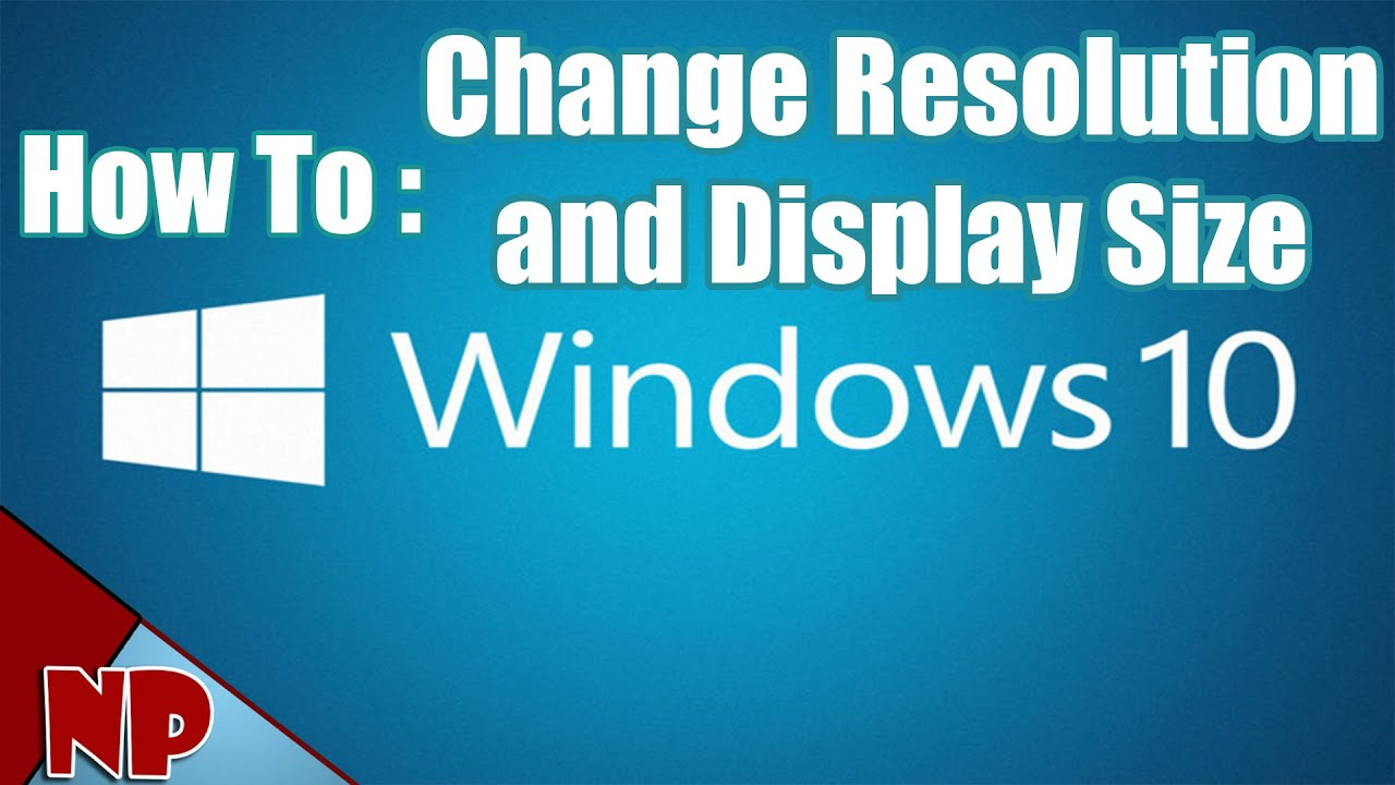 how to change resolution and display size on windows 10 2017 tut youtube
