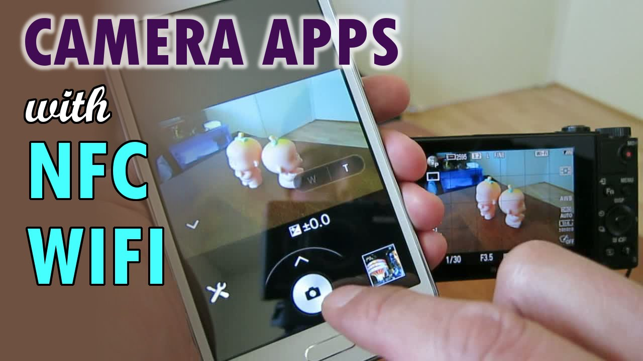 SONY Camera Apps with NFC & Wifi - YouTube