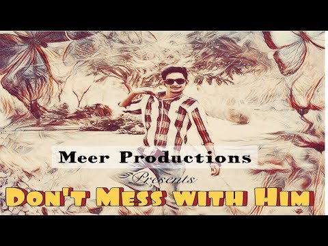 Don't Mess With Him  ||  School Ka Funter  ||  Meer Productions