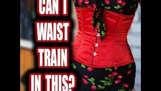 How to Waist Train: Episode 8: Can I Waist Train in This?