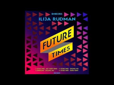 Ilija Rudman - Future Times (Ourra Remix)