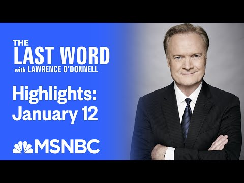 Watch The Last Word With Lawrence O'Donnell Highlights: January 12   MSNBC