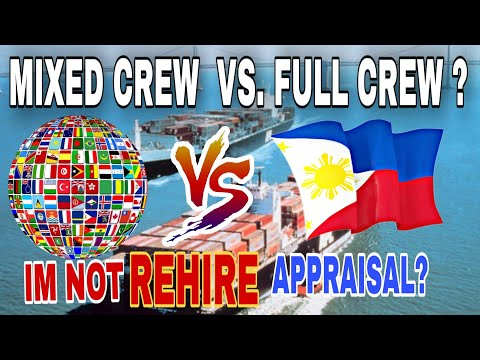 SEAMAN FULL CREW VS.  SEAMAN MIXED  CREW WHICH BETTER? WHAT is APPRAISAL?.Im not Rehired😢