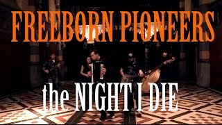 the Freeborn Brothers & Urban Pioneers - the Night I Die (Live video)