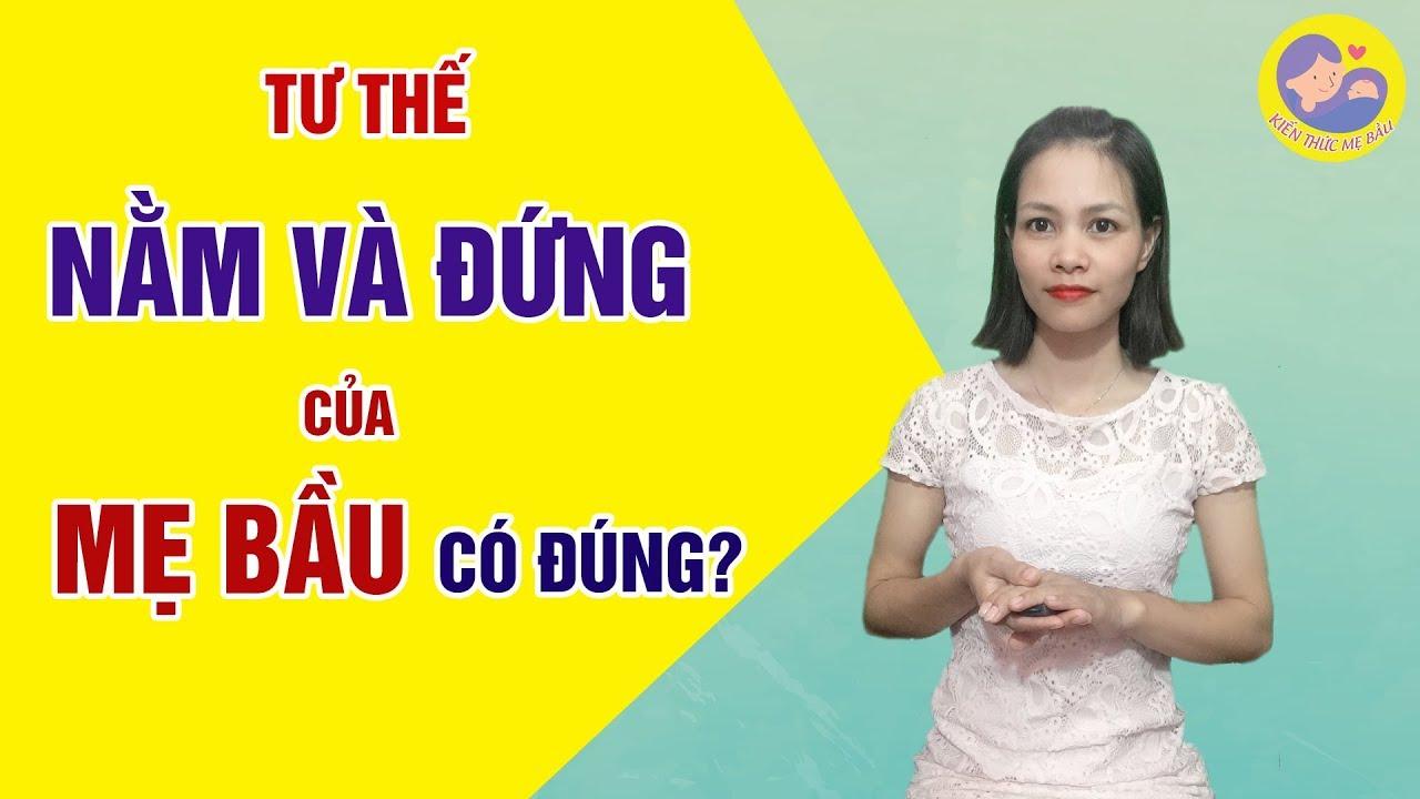 ☘️ Tư Thế Đi,Đứng,Ngủ Của Mẹ Bầu Qua Các Giai Đoạn Thai Kỳ