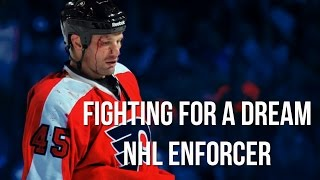 Fighting for a Dream - NHL Enforcer Docmentary