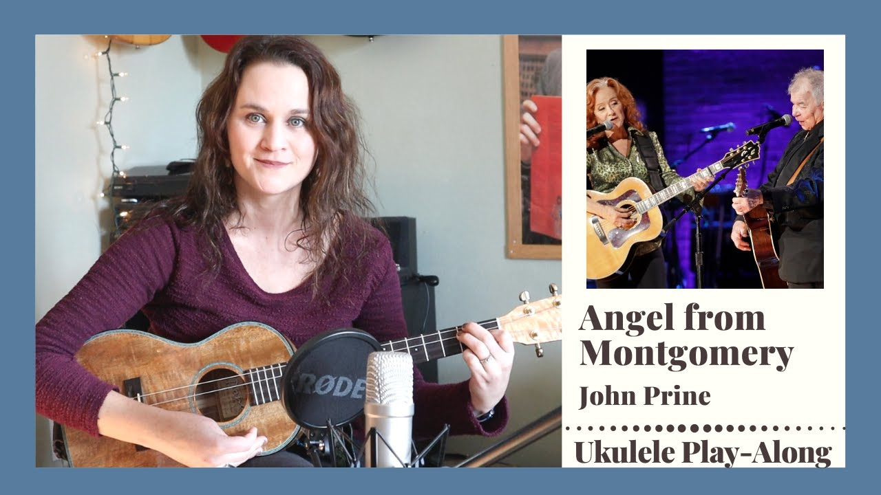 Angel from Montgomery - John Prine - Baritone Ukulele Play-Along
